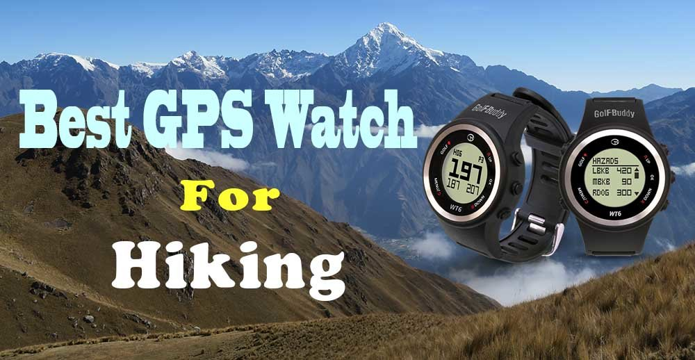 Best GPS Watch For Hiking (Men and Women) Review Of 2019