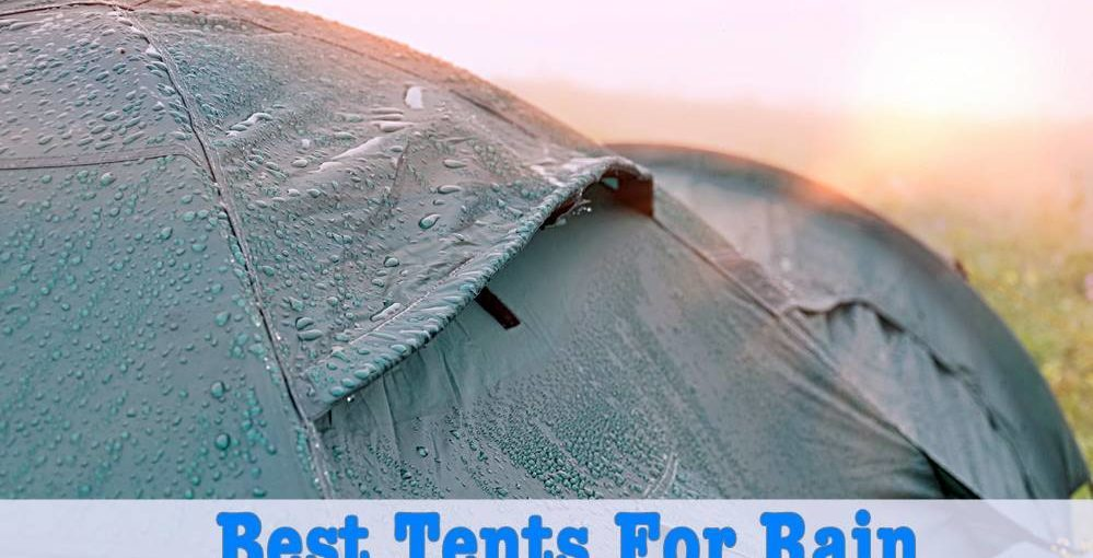 best_tents_for_rain