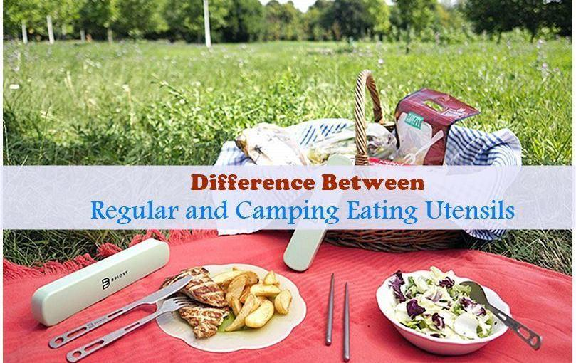 Difference between Regular and Camping Eating Utensils