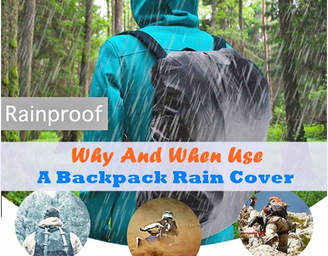 Why_And_When_Use_A_Backpack_Rain_Cover