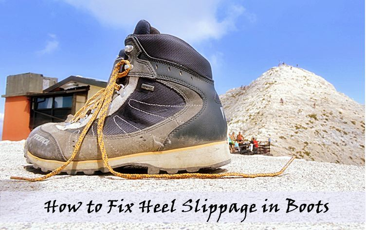 ​How to Fix Heel Slippage in Boots
